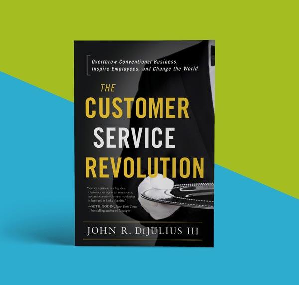 """The Customer Service Revolution,"" by John DiJulius"